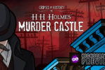 Crimes in History: H. H. Holmes' Murder Castle | PREVIEW