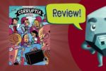 Corruptia Review – with Zee Garcia