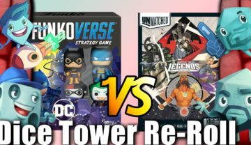 Dice Tower Re-Roll: Funkoverse vs. Unmatched