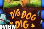 Dig Dog Dig Review – with Tom Vasel