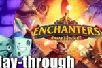 Enchanters Play-through