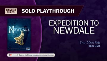 Expedition to Newdale – Solo Playthrough with Gaming Rules!