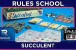 How to Play Succulent (Rules School) with the Game Boy Geek
