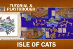 Isle of Cats: Tutorial and Playthrough with Gaming Rules!