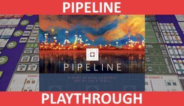 Pipeline Playthrough