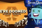We're Doomed! Review with Bryan