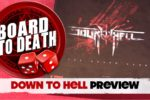 Board to Death TV – Down to Hell Preview