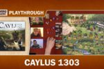 Caylus 1303 – Playthrough with Gaming Rules!