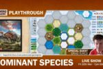 Dominant Species – 4 Player playthrough with Gaming Rules! and David Turczi