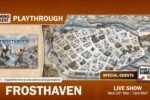 Frosthaven – Live 3-player Playthrough with Paul Grogan and BG Ramblings