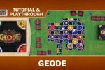 Geode – Tutorial and Playthrough