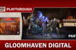 Gloomhaven Digital Playthrough with Paul Grogan – Part 1