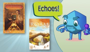 Roam + Mykerinos (Board Game Echoes) – with Zee Garcia