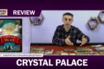 Crystal Palace Review with Paul Grogan from Gaming Rules!