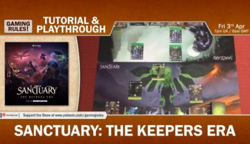 Sanctuary: The Keeper's Era – Tutorial and Playthrough with Paul Grogan from Gaming Rules!