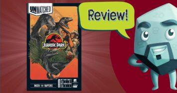 Unmatched: Jurassic Park- InGen vs Raptors Review – with Zee Garcia