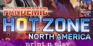 Pandemic: Hot Zone – Print n Play