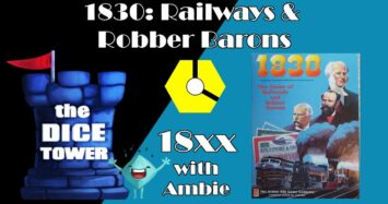 18xx with Ambie: 1830: Railways & Robber Barons
