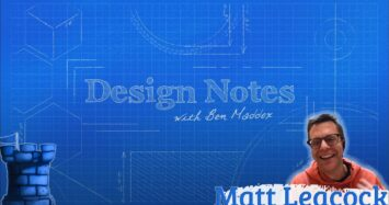 Design Notes with Ben Maddox & Matt Leacock