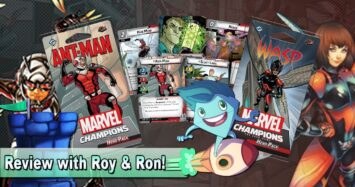 Marvel Champions Ant Man & Wasp Review – with Roy Cannaday & Ron Frazier