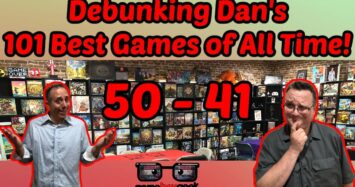 Debunking Dan's 101 Best Board Games of All Time (#'s 50 – 41)